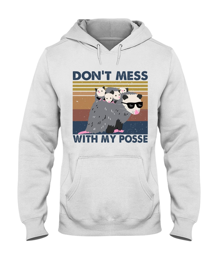 Dont Mess With My Posse Hooded Sweatshirt