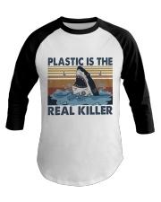 Plastic Is The Real Killer Baseball Tee thumbnail