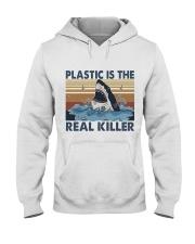 Plastic Is The Real Killer Hooded Sweatshirt front