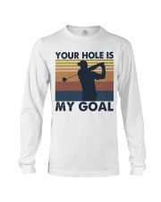 Your Hole Is My Goal Funny Long Sleeve Tee thumbnail