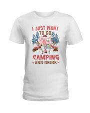 I Just Want To Go Camping Ladies T-Shirt thumbnail