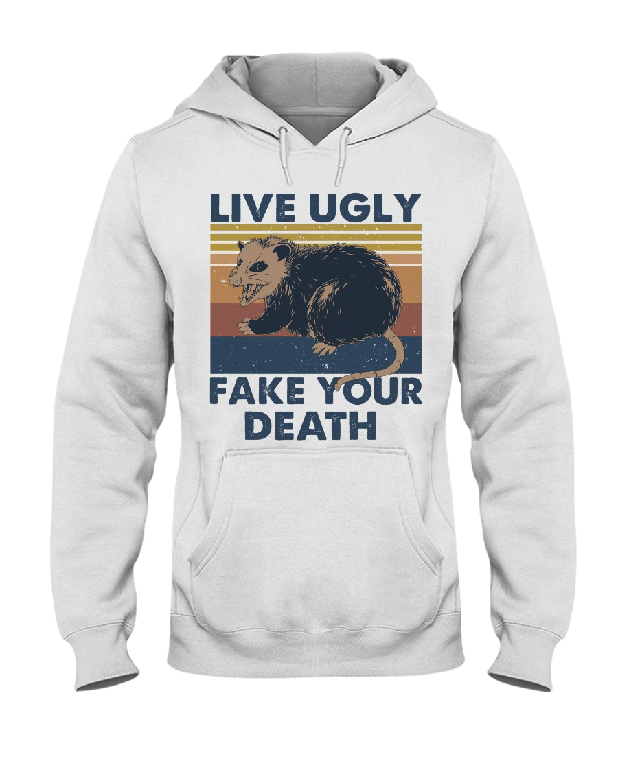 Live Ugly Fake Your Death Hooded Sweatshirt