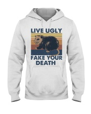 Live Ugly Fake Your Death Hooded Sweatshirt front