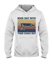 Rock Out With Your Caulk Out Hooded Sweatshirt front