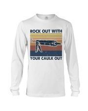 Rock Out With Your Caulk Out Long Sleeve Tee thumbnail