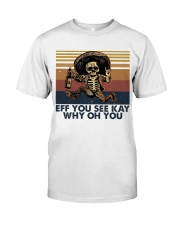 Eff You See Key Classic T-Shirt tile