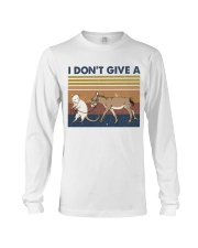 I Dont Give A Funny Shirt Long Sleeve Tee thumbnail