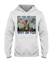 Eff You See Kay Hooded Sweatshirt front