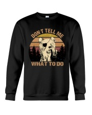 Dont Tell Me What To Do Crewneck Sweatshirt thumbnail