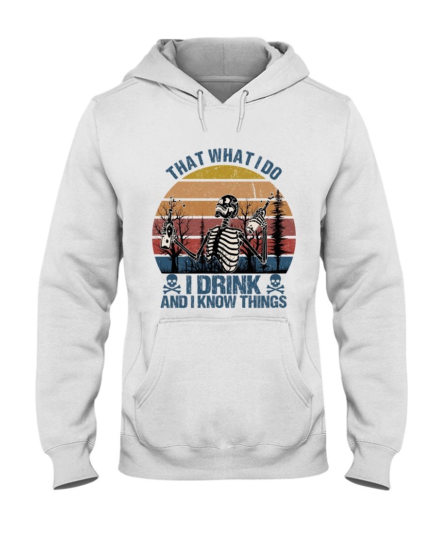 I Drink And I Know Things Hooded Sweatshirt