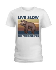 Live Slow Die Whenever Ladies T-Shirt thumbnail