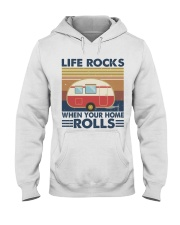 Life Rocks When Your Home Hooded Sweatshirt front