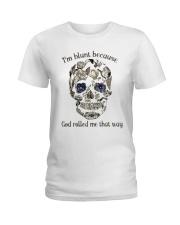 I'm Blunt Ladies T-Shirt thumbnail