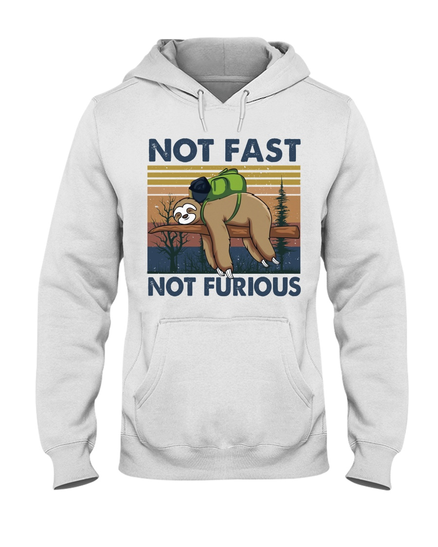 Not Fast Not Furious Hooded Sweatshirt
