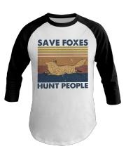 Save Foxes Hunt People Baseball Tee thumbnail