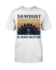 Sawdust Is Man Glitte Classic T-Shirt thumbnail