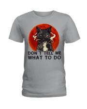 Don't Tell Me Ladies T-Shirt thumbnail