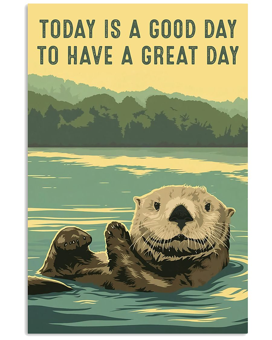 Today Is A Good Day 11x17 Poster
