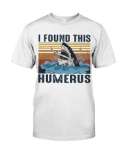 Found This Humerus Classic T-Shirt thumbnail