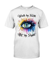 Walk By Faith Classic T-Shirt front