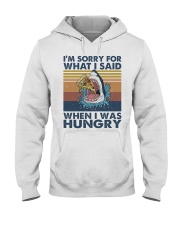 Im Sorry For What I Said Hooded Sweatshirt front