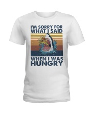 Im Sorry For What I Said Ladies T-Shirt thumbnail