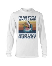 Im Sorry For What I Said Long Sleeve Tee thumbnail