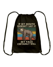 If My Mouth Doesnt Say It Drawstring Bag thumbnail