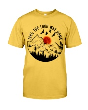 Take The Long Way Home Classic T-Shirt front