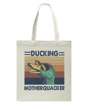 Ducking Motherquacker Tote Bag thumbnail