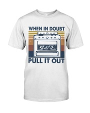 When In Doubt Pull It Out Classic T-Shirt thumbnail