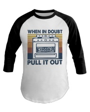When In Doubt Pull It Out Baseball Tee thumbnail