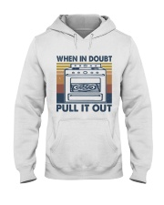 When In Doubt Pull It Out Hooded Sweatshirt front