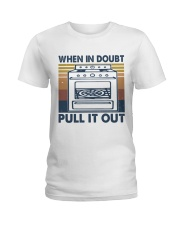 When In Doubt Pull It Out Ladies T-Shirt thumbnail