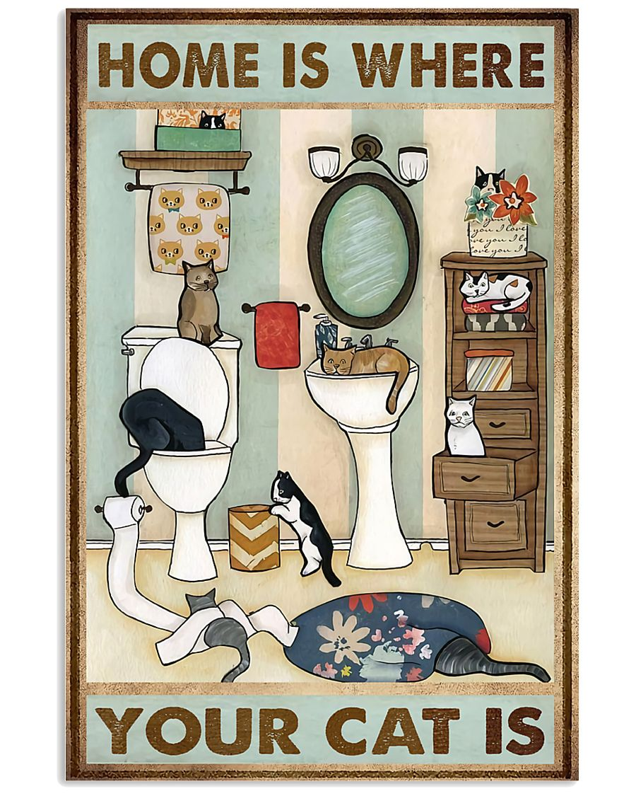 Home Is Where Your Cat Is 11x17 Poster