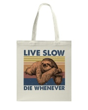Live Slow Die Whenever Tote Bag thumbnail