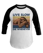 Live Slow Die Whenever Baseball Tee thumbnail
