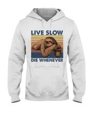 Live Slow Die Whenever Hooded Sweatshirt front