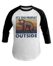 It Is Too Peopley Baseball Tee thumbnail