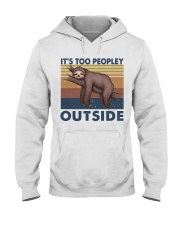 It Is Too Peopley Hooded Sweatshirt front