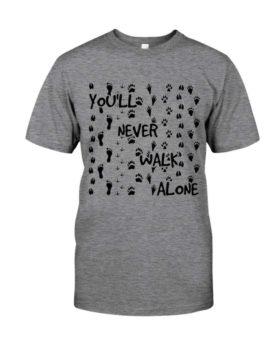 Youll Never Walk Alone Classic T-Shirt