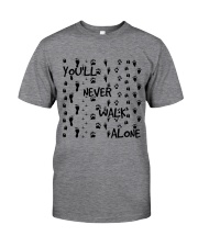 Youll Never Walk Alone Classic T-Shirt front