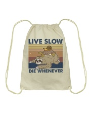 Live Slow Die Whenever Drawstring Bag thumbnail