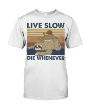Live Slow Die Whenever Classic T-Shirt thumbnail