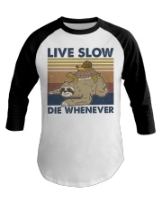 Live Slow Die Whenever Baseball Tee thumbnail
