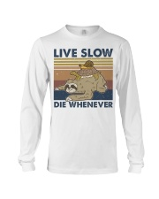 Live Slow Die Whenever Long Sleeve Tee thumbnail