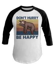 Dont Hurry Be Happy Baseball Tee thumbnail