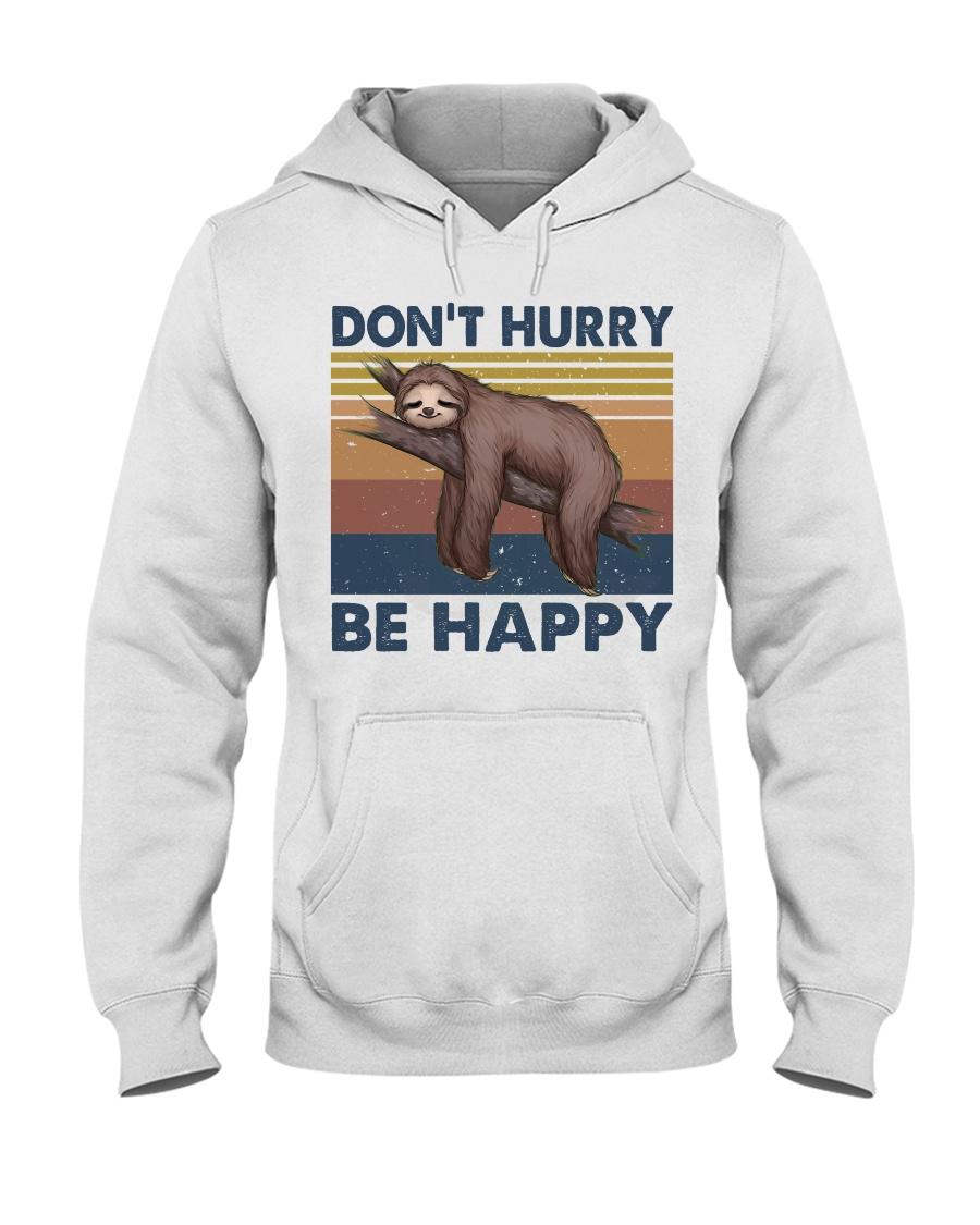 Dont Hurry Be Happy Hooded Sweatshirt