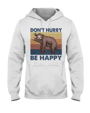 Dont Hurry Be Happy Hooded Sweatshirt front