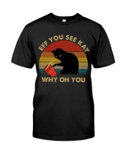 Eff You See Key Classic T-Shirt front